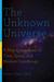 The Unknown Universe by Stuart Clark