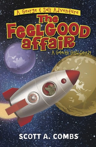 The Feel Good Affair by Scott A. Combs
