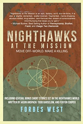 Nighthawks at the Mission: Move Off-World. Make A Killing