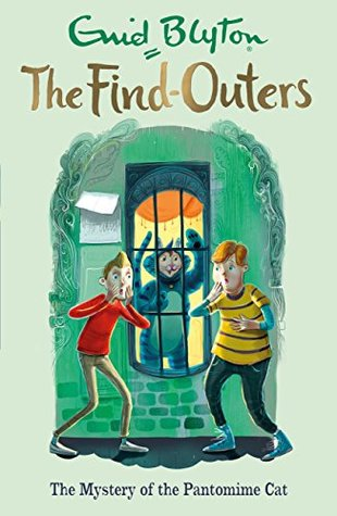 The Find-Outers: The Mystery of the Pantomime Cat: Book 7