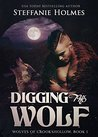 Digging the Wolf (Wolves of Crookshollow, #1)