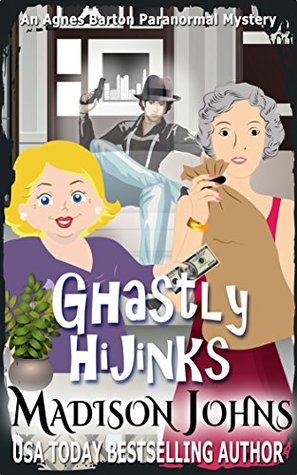 Ghastly Hijinks (Agnes Barton Paranormal Mystery #5)