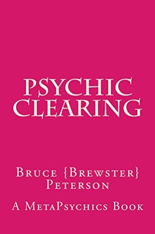 Psychic Clearing: A MetaPsychics Book