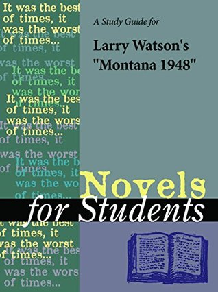 """A Study Guide for Larry Watson's """"Montana 1948"""" (Novels for Students)"""