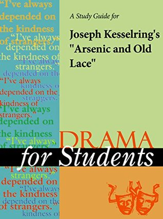 """A Study Guide for Joseph Kesselring's """"Arsenic and Old Lace"""""""