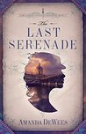 The Last Serenade by Amanda DeWees