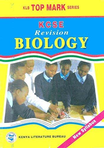KCSE Revision Biology (KLB Top Mark Series)