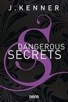 Dangerous Secrets (Secrets 3) by J. Kenner