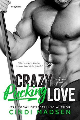 Crazy Pucking Love (Taking Shots)