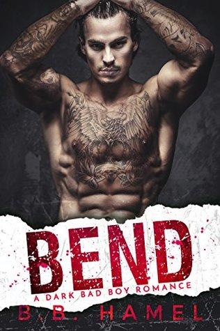 Bend A Dark Mafia Romance by B.B. Hamel