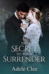 The Secret To Your Surrender by Adele Clee