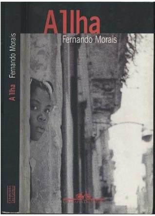 A Ilha by Fernando Morais