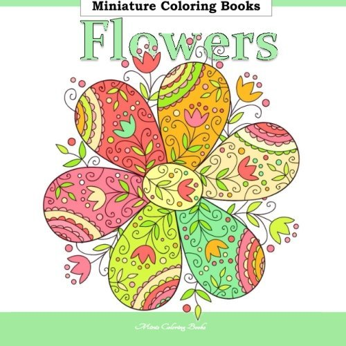 Flowers Miniature Coloring Books: Coloring Books for Adults Flowers in All Departments; Adult coloring Books Flowers in al; Adult Coloring Books Tea in al; Adult Coloring Books Tea Party in al