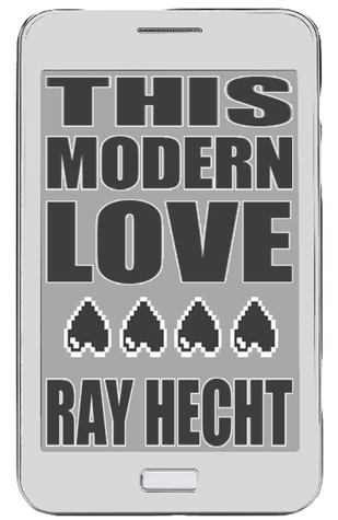 THIS MODERN LOVE by Ray Hecht