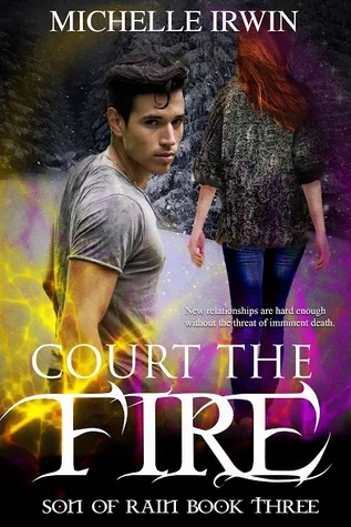 Court the Fire (Son of Rain, #3)