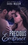 Precious Embrace (Embrace Series Book 2)