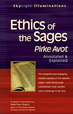 Ethics of the Sages: Pirke Avot-Annotated & Explained (SkyLight Illuminations)