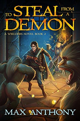 To Steal from a Demon (A Wielders Novel Book 2)