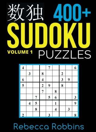 Sudoku: 400+ Sudoku Puzzles (Easy, Medium, Hard, Very Hard): Volume 1 (Sudoku Puzzle Book)