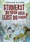 Studierst du noch oder lebst du schon? by Tiphaine Rivière