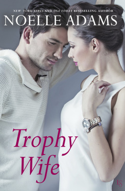 Trophy Wife (Noelle Adams)