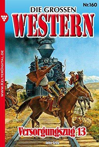 Die großen Western 160: Versorgungszug 13