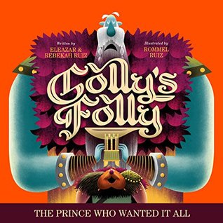 Golly's Folly: The Prince Who Wanted It All