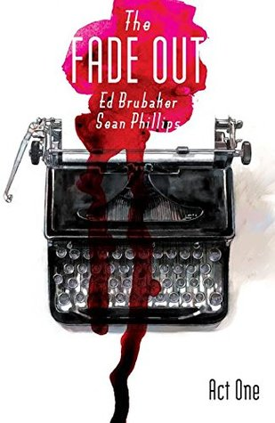 The Fade Out: Act One (The Fade Out, #1)