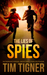 The Lies of Spies by Tim Tigner
