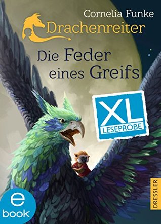 XL-Leseprobe - Die Feder eines Greifs (Drachenreiter #2)