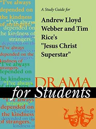 "A Study Guide for Andrew Lloyd Weber/Tim Rice's ""Jesus Christ Superstar"""