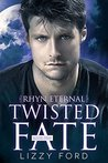 Twisted Fate (Rhyn Eternal #5)