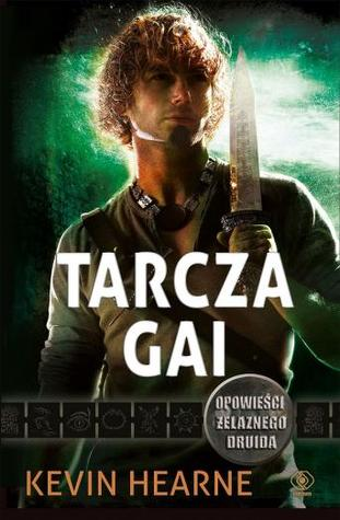 Tarcza Gai (The Iron Druid Chronicles #0.4, 0.5, 0.6, 3.5, 4.5, 7.5)