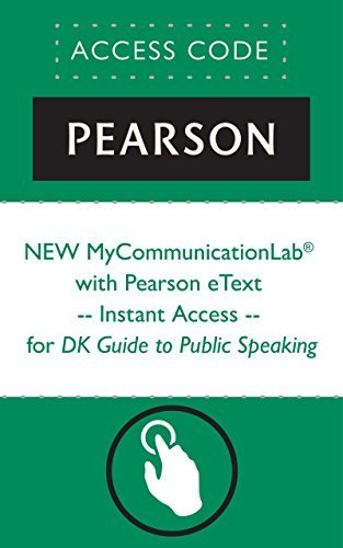 NEW MyCommunicationLab® with Pearson eText -- Instant Access -- for DK Guide to Public Speaking