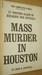 Mass Murder in Houston