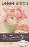 The Tenant's Guest: A Pride and Prejudice Variation Novella (Willow Hall Romance, #2)