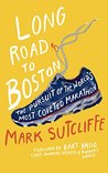 Long Road to Boston: The Pursuit of the World's Most Coveted Marathon