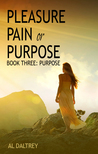 Purpose (Pleasure Pain or Purpose, #3)