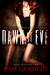 Dawn of Eve (Trilogy of Eve, #3) by Pam Godwin