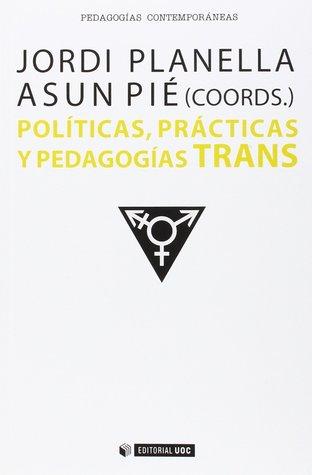 Políticas, prácticas y pedagogías TRANS por Asun Pié
