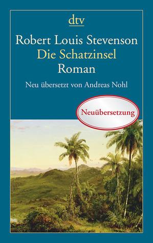 Die Schatzinsel: Neu übersetzt von Andreas Nohl