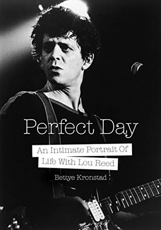 Perfect Day: An Intimate Portrait Of Life With Lou Reed