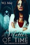 A Matter of Time (The Chronicles of Kerrigan Sequel #1)