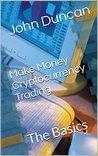 Make Money Cryptocurrency Trading: The Basics