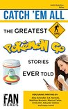 Catch 'em All: Greatest Pokemon Go stories ever told
