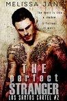 The Perfect Stranger (Los Santos Cartel #2)