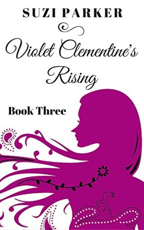 Violet Clementine's Rising (Sex In the South: The Fiction Series Book 3)