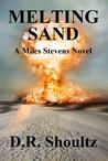 Melting Sand (A Miles Stevens Novel #1)