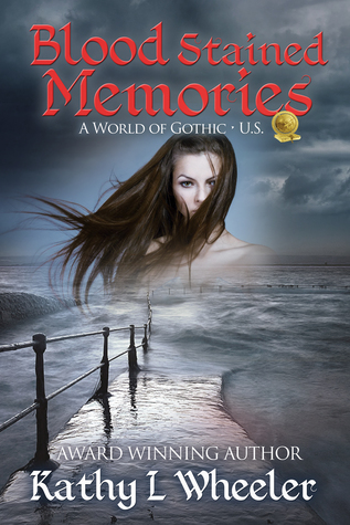 Blood Stained Memories by Kathy L.  Wheeler