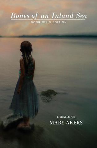 Bones of an Inland Sea by Mary Akers
